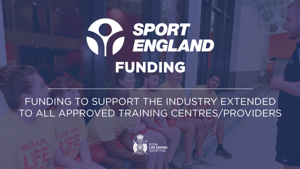 Sport England funding to support the industry, has been extended to all RLSS UK Approved Training Centres and Providers in England