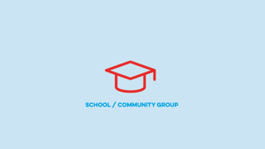 Schools / Community Groups