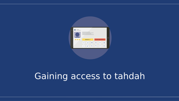 Gaining access to tahdah