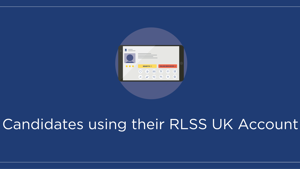 Candidates using their RLSS UK Account (powered by tahdah)